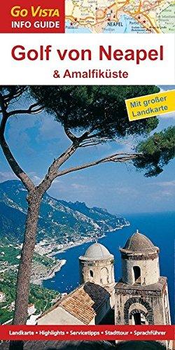 Golf von Neapel & Amalfiküste: Reiseführer mit extra Landkarte [Reihe Go Vista] (Go Vista Info Guide)