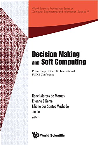 Download Decision Making and Soft Computing:Proceedings of the 11th International FLINS Conference (World Scientific Proceedings Series on Computer Engineering and Information Science) Pdf