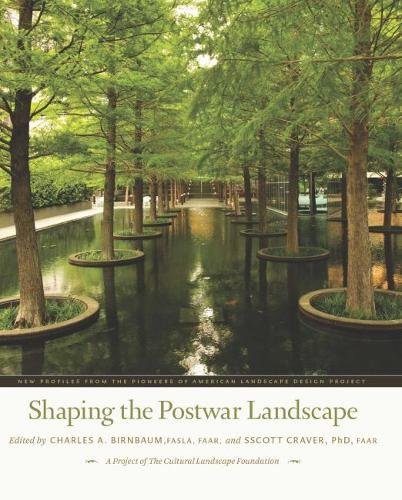 Shaping the Postwar Landscape: New Profiles from the Pioneers of American Landscape Design Project