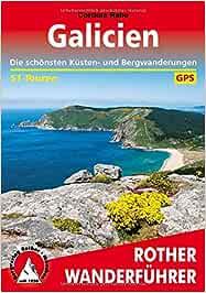 Galicien, 51 touren, Die schönsten Küsten- und Bergwanderungen. 51 Höhenprofile, 51 Wanderkärtchen im Maßstab 1:25.000 / 1:50.000 / 1:75.000, eine ... Bergwanderungen. 51 Touren. Mit GPS-Tracks