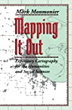 img - for Mapping It Out: Expository Cartography for the Humanities and Social Sciences (Chicago Guides to Writing, Editing, and Publishing) book / textbook / text book