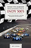 img - for What I've Learned From Attending Over 35 Indy 500's: Lessons in Sales, Motivation, Leadership, Management, and Life in General book / textbook / text book