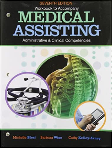 Workbook for blesiwisekelly arneys medical assisting workbook for blesiwisekelly arneys medical assisting adminitrative and clinical competencies 7th 7th edition fandeluxe Gallery