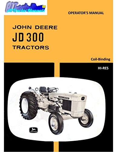 John Deere JD300 Tractors Operator's Manual OM-T24467 -  A1TractorManuals