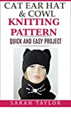 Cat Ears Hat and Cowl - Knitting Pattern: Quick and Easy Project