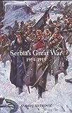 Serbia's Great War, 1914-1918, Andrej Mitrovic, 1557534772