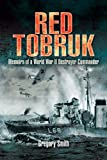 Red Tobruk: Memoirs of a World War II Destroyer Commander