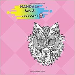 Mandala Libro Da Colorare Libro Da Colorare Per Adulti Lo