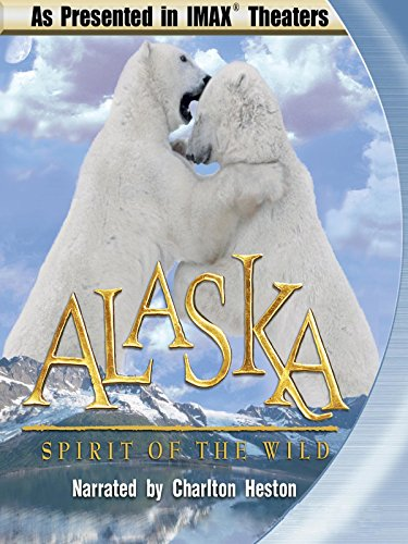 alaska-spirit-of-the-wild-narrated-by-charlton-heston-as-seen-in-imax-theaters