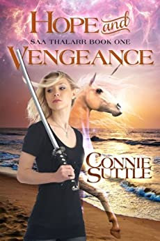 Hope and Vengeance (Saa Thalarr, book 1): Saa Thalarr, book 1 by [Suttle, Connie]
