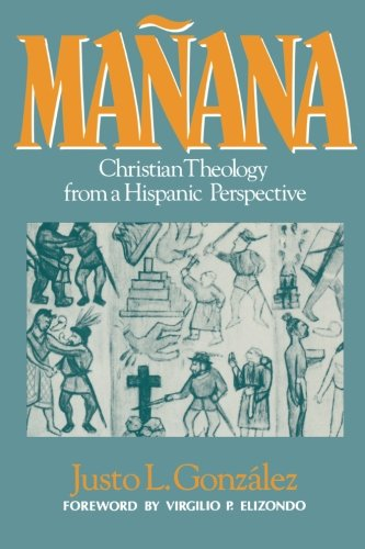 Mañana: Christian Theology from a Hispanic Perspective