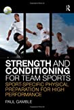 Strength and Conditioning for Team Sports : Sport-Specific Physical Preparation for High Performance, Gamble, Paul, 0415496276
