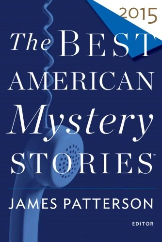 The Best American Mystery Stories 2015 (The Best American Series ®) (Best Detective Short Stories)