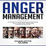 #6: Anger Management: A Guide for Managing and Controlling Your Anger and Regaining Control of Your Life