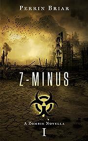 Z-Minus 1: A Zombie Apocalypse Adventure