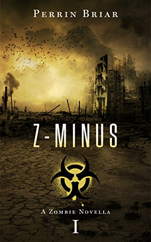 Z-MINUS: The Post Apocalyptic Horror Series (Book 1) by [Briar, Perrin]