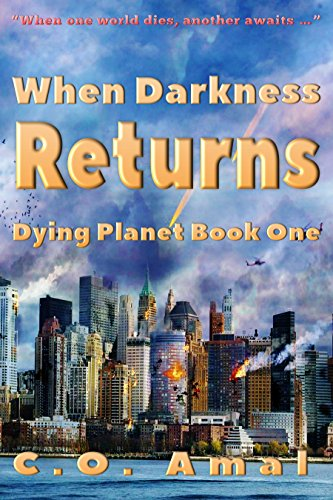 When Darkness Returns (Dying Planet Book 1)