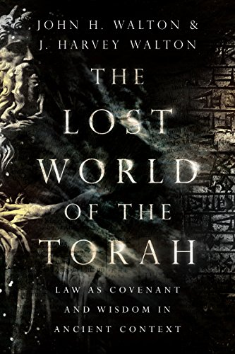 Pdf Spirituality The Lost World of the Torah: Law as Covenant and Wisdom in Ancient Context (The Lost World Series)