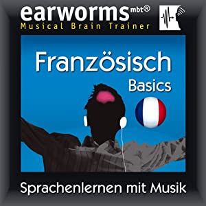 Earworms MBT Französisch [French for German Speakers] Audiobook