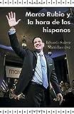 img - for Marco Rubio y la hora de los hispanos (Spanish Edition) book / textbook / text book