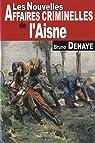 Aisne nouvelles affaires criminelles par Dehaye