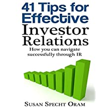 41 Tips for Effective Investor Relations: How you can navigate successfully through IR