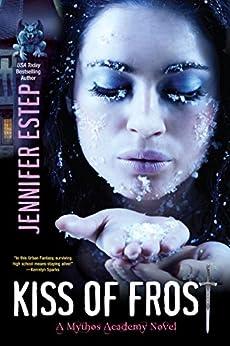 Kiss of Frost (Mythos Academy Book 2) by [Estep, Jennifer]