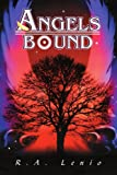 Angels Bound, R. A. Lenio, 0595313337