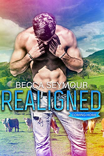 Realigned: A M/M Small-town Romance (Coming Home Book 1) by [Seymour, Becca]