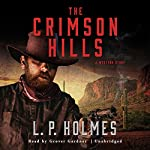 The Crimson Hills: A Western Story | L. P. Holmes