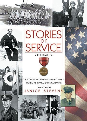 Stories of Service, Volume 2: Valley Veterans Remember World War II, Korea, Vietnam and the Cold War ebook