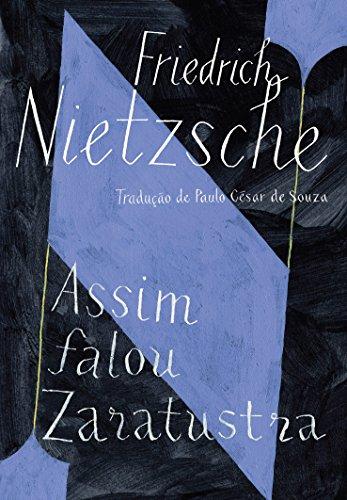 Assim Falou Zaratustra. Um Livro Para Todos e Para Ninguém