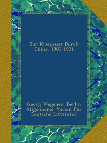 Download Zur Kriegszeit Durch China, 1900-1901 (German Edition) pdf epub