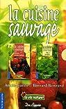 La cuisine sauvage Coffret 2 volumes : La cuisine sauvage au jardin ; La cuisine sauvage des haies et des talus par Bertrand