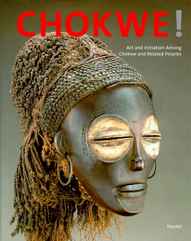 Chokwe: Art and Initiation Among Chokwe and Related Peoples
