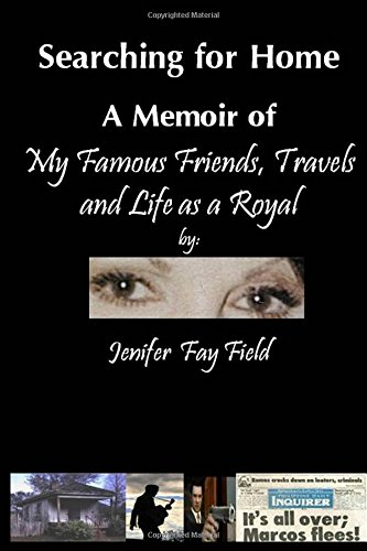 Download Searching for Home, A Memoir of My Famous Friends, Travels and Life as a Royal PDF