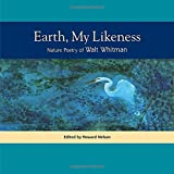 Earth, My Likeness: Nature Poetry of Walt Whitman