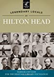 Legendary Locals of Hilton Head, Barbara Muller for the Heritage Library Foundation, 1467100463