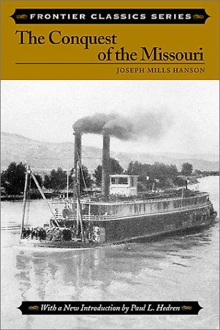 - Conquest of the Missouri (Frontier Classics)