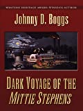 Dark Voyage of the Mittie Stephens, Johnny D. Boggs, 0786278056