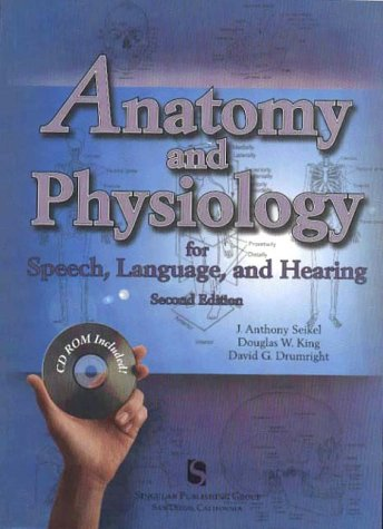 Anatomy and Physiology for Speech, Language, and Hearing