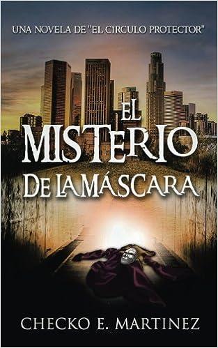 El Misterio de la Mascara: Una Novela de Suspense y Misterio Sobrenatural: Volume 2 El Círculo Protector: Amazon.es: Checko E. Martinez: Libros