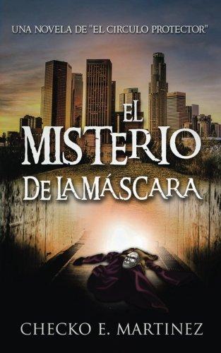 Price comparison product image El Misterio de la Mascara: Una Novela de Suspense y Misterio Sobrenatural (El Círculo Protector) (Volume 2) (Spanish Edition)
