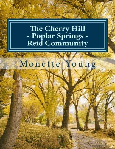 The Cherry Hill - Poplar Springs - Reid Community: In Calhoun County, Mississippi