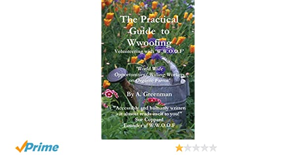 The Practical Guide to Wwoofing: A Greenman: 9781291037319