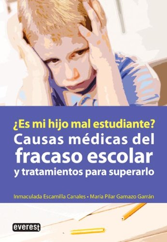 Causas Medicas Del Fracaso Escolar y Tratamientos Para Superarlo / Medical Reasons for School Failure and How to Treat Them (Spanish Edition) ebook