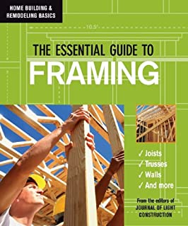 The Essential Guide To Framing (Home Building U0026 Remodeling Basics)