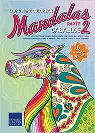 Libro de Mandalas para colorear Caballos parte 2: 55 nuevos motivos de animales (motivo caballo) para colorear, para adultos y niños – Animales ... (Libro de Mandalas motivos de animales)