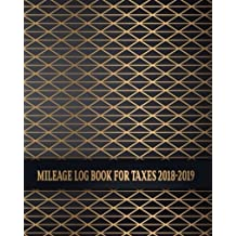 Mileage Log Book For Taxes 2018-2019: Business Mileage Tracker, Auto, Vehicle, Truck, SUV Mileage & Gas Expense Record Tracker Log Book for Small Business, Owners, Self Employed. 8x10 Inch.