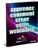 Des Ordinateurs Best Deals - Apprenez comment creer votre webinaire (French Edition)